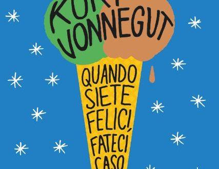 """Quando siete felici, fateci caso"" • Kurt Vonnegut"