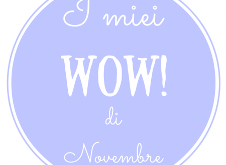 Wow di Novembre ♥ In collaborazione con la #TribùDegliWow